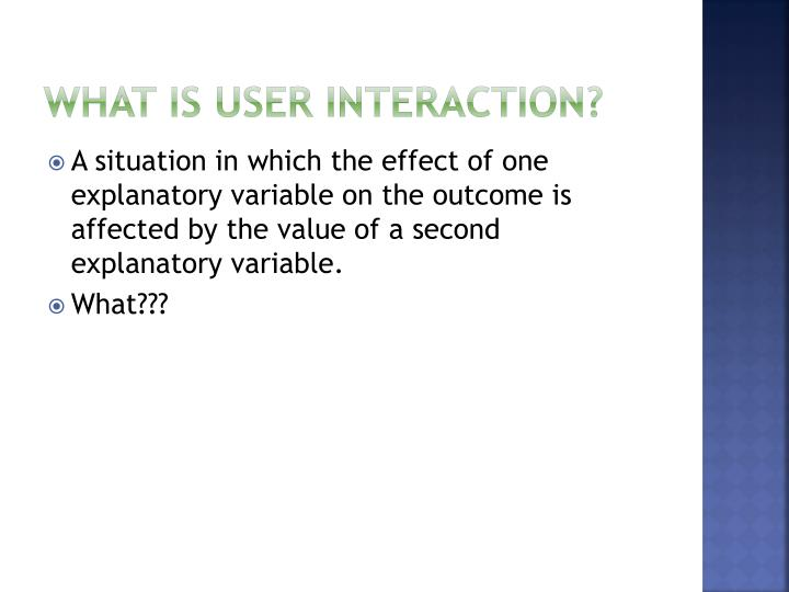What is user interaction1