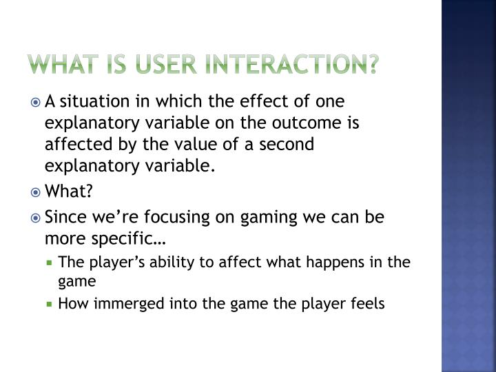 What is user interaction?