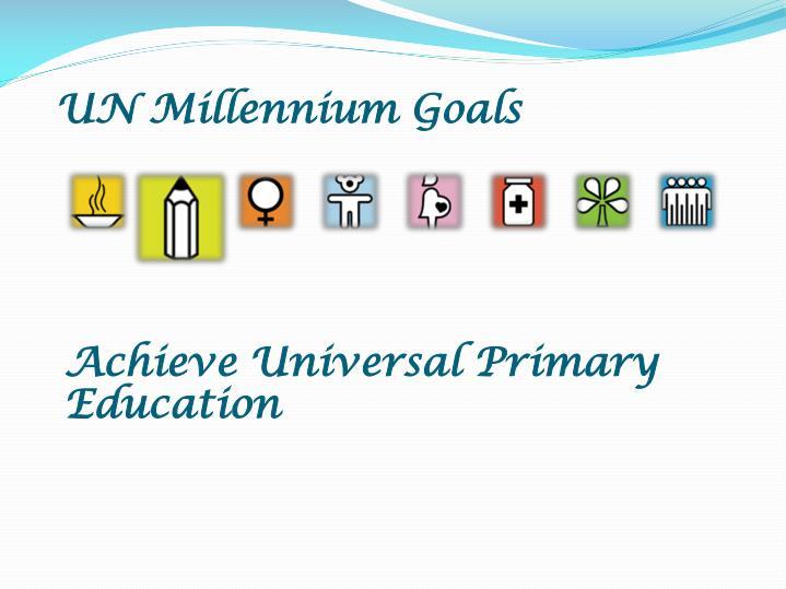 achieve universal primary education Zimbabwe millennium development goals: 2004 progress report 23 achieve universal primary education 2 goal target 3: ensure that, between 2000 and 2015, all zimbabwean children boys and girls alike will.