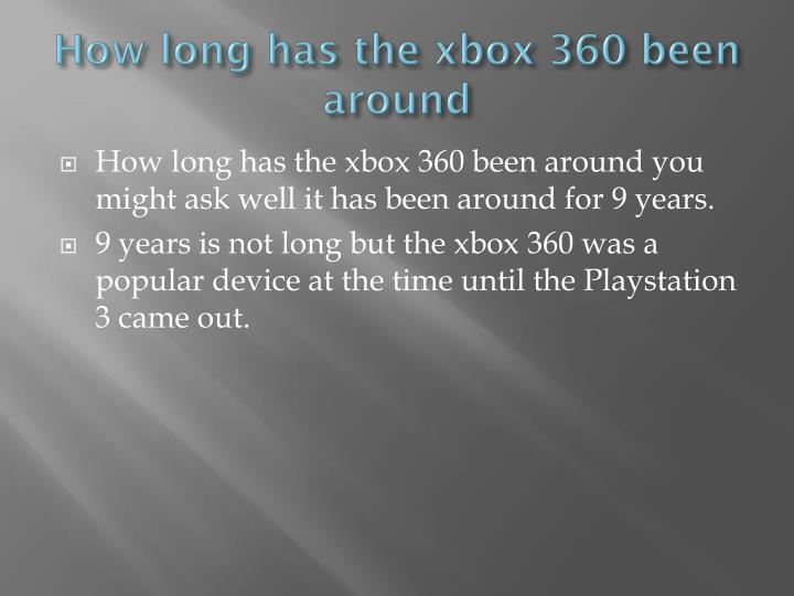 How long has the xbox 360 been around