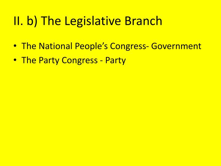 II. b) The Legislative Branch