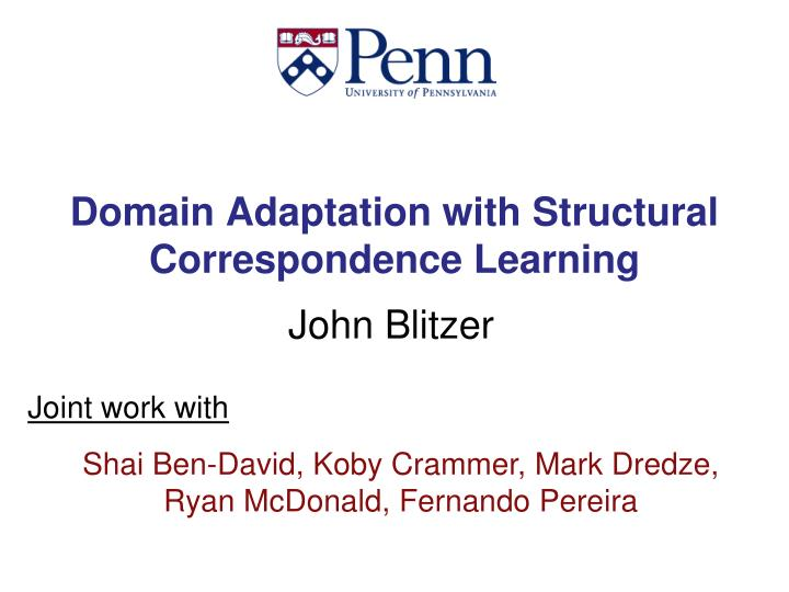 Domain adaptation with structural correspondence learning