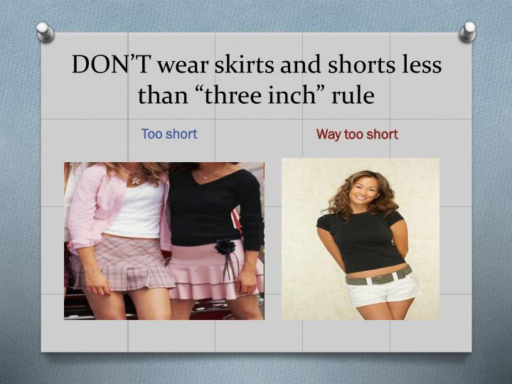 """DON'T wear skirts and shorts less than """"three inch"""" rule"""