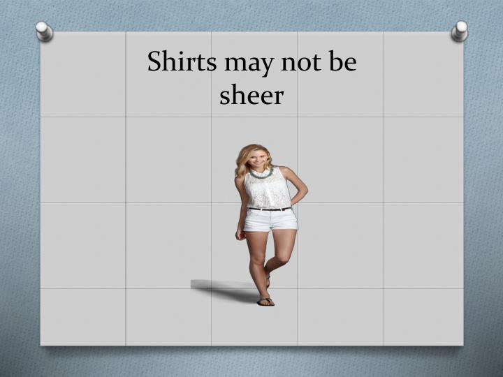 Shirts may not be