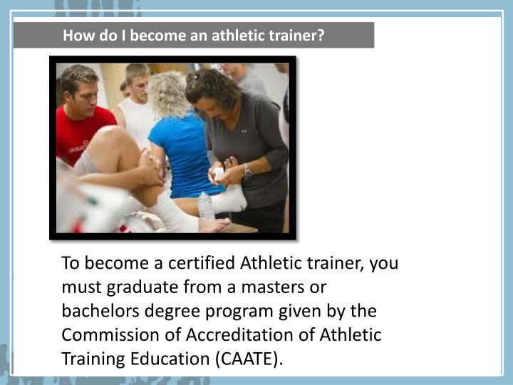 How do I become an athletic trainer?