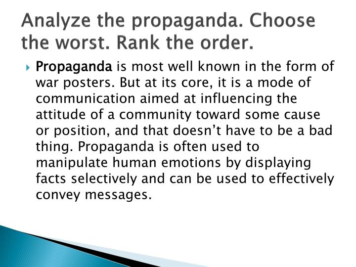 Analyze the propaganda. Choose the worst. Rank the order.
