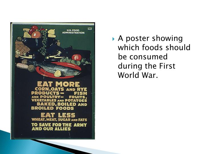 A poster showing which foods should be consumed during the First World War.