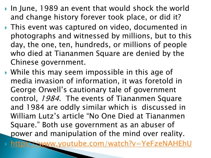 In June, 1989 an event that would shock the world and change history forever took place, or did it?