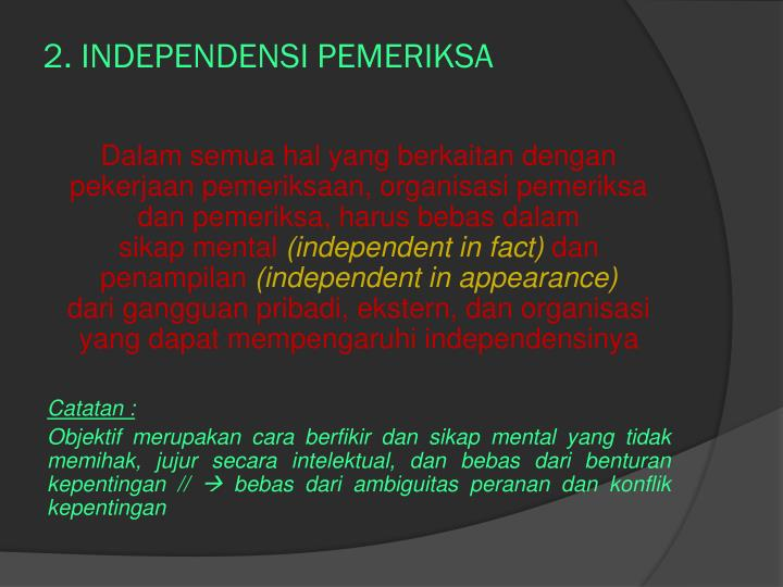 2. INDEPENDENSI PEMERIKSA