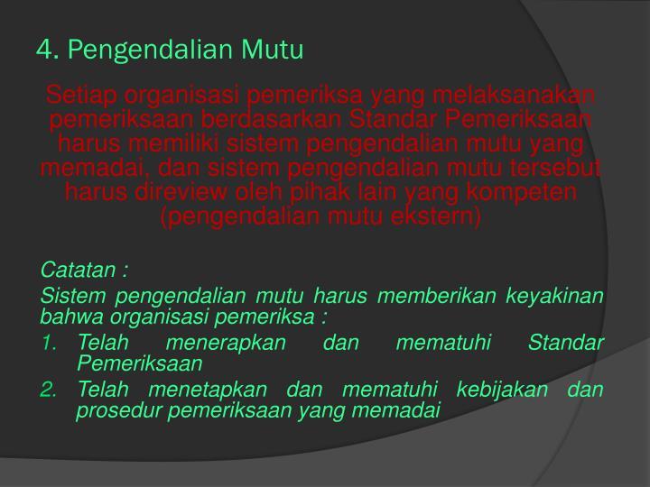 4. Pengendalian Mutu