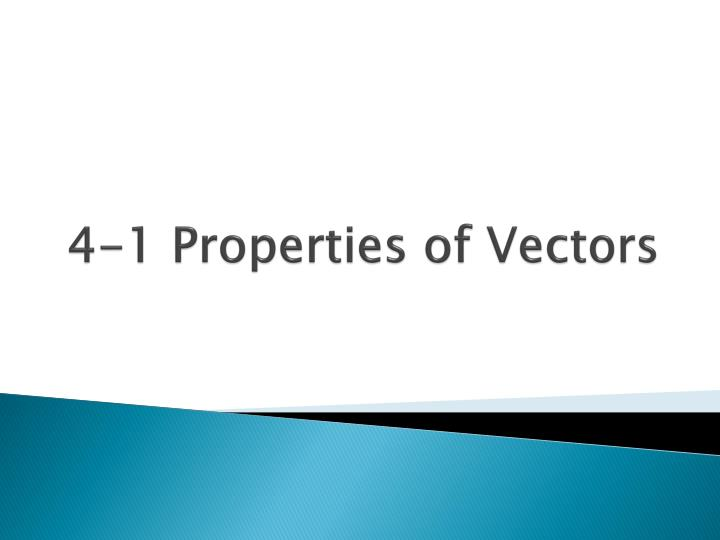 4 1 properties of vectors