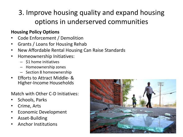 3. Improve housing quality and expand housing options in underserved communities