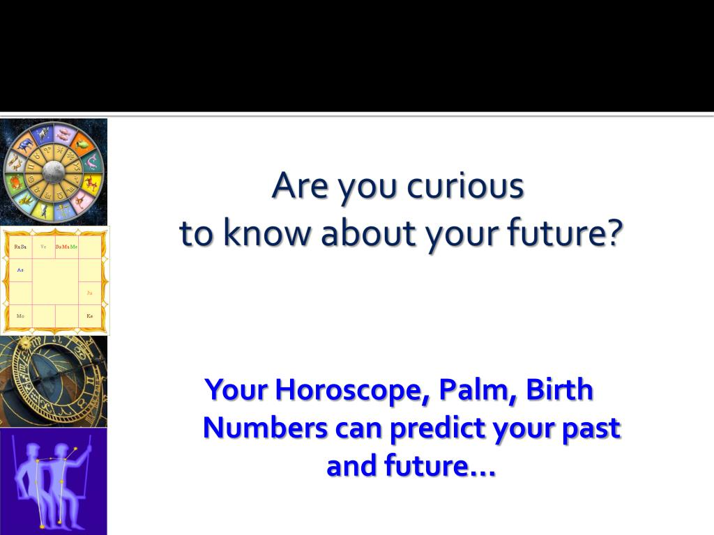 PPT - Are you curious to know about your future? PowerPoint