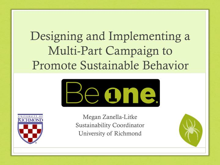 designing and implementing a multi part campaign to promote sustainable behavior n.