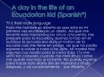 a day in the life of an ecuadorian kid spanish