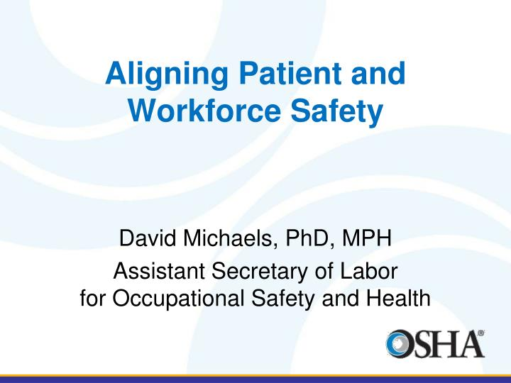 Aligning patient and workforce safety