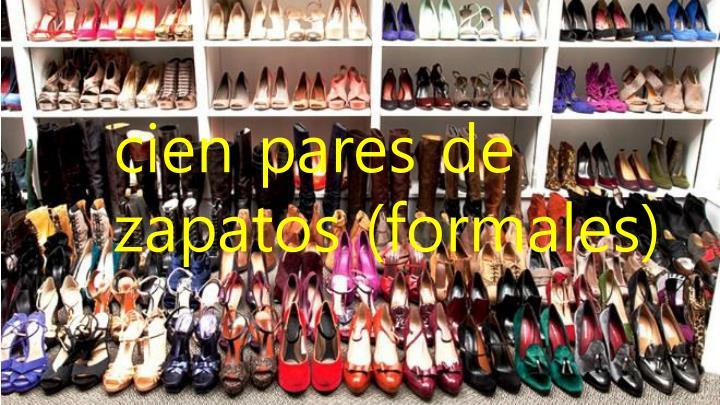 cien pares de zapatos (formales)