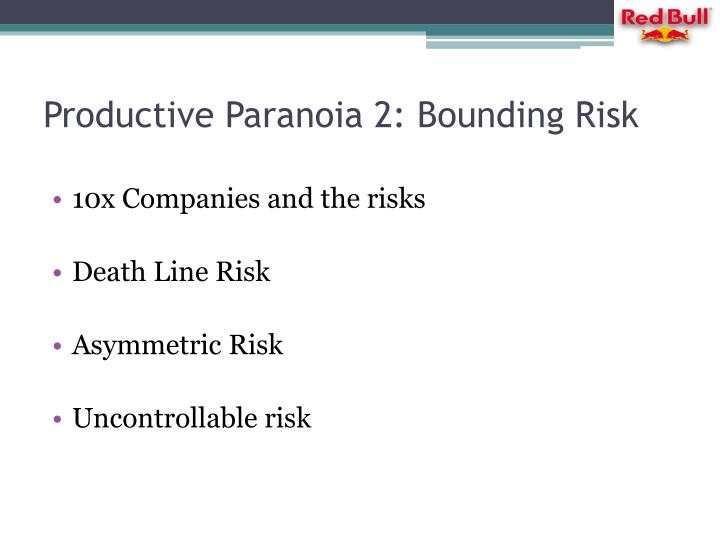 Productive Paranoia 2: Bounding Risk