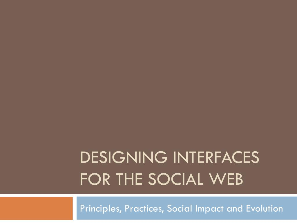 Ppt Designing Interfaces For The Social Web Powerpoint Presentation Free Download Id 1860415