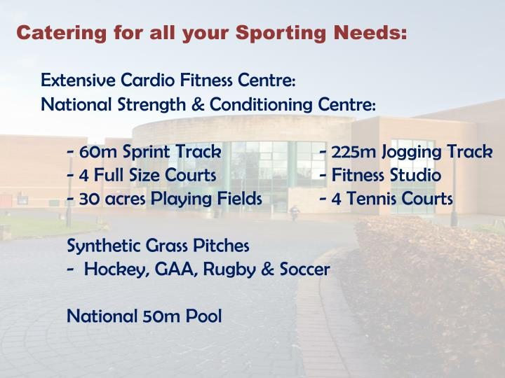 Catering for all your Sporting Needs: