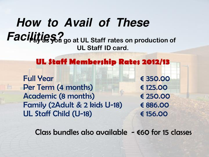 How  to  Avail  of  These  Facilities?