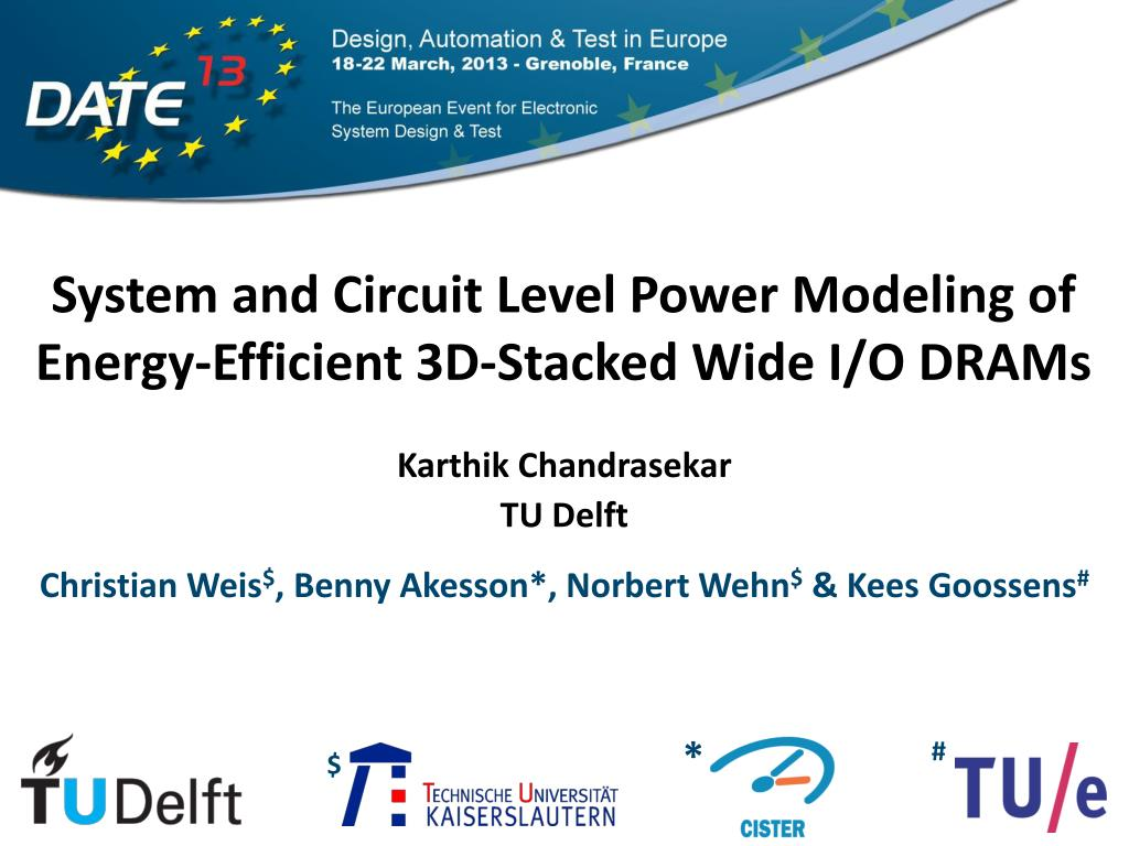 Ppt System And Circuit Level Power Modeling Of Energy Efficient Saver 3d Stacked Wide I O Drams N