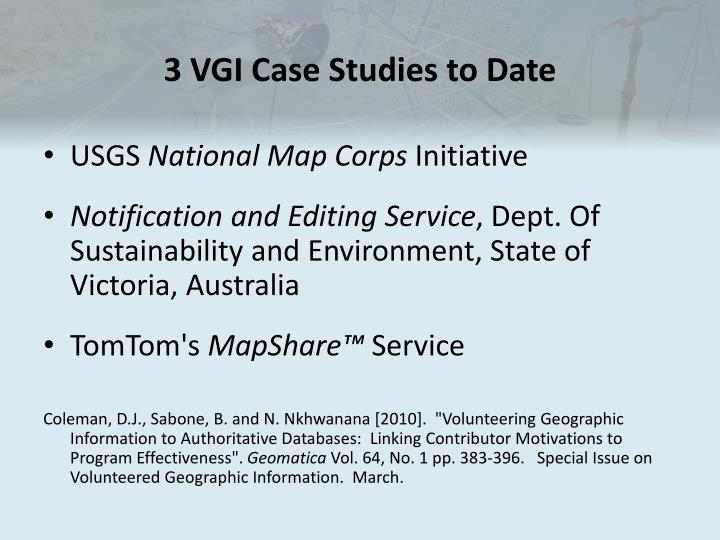 3 VGI Case Studies to Date