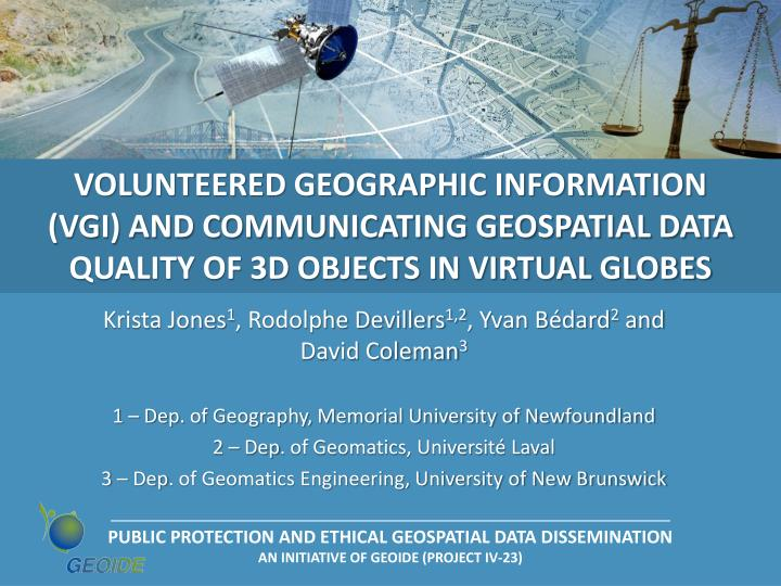 Volunteered Geographic Information (VGI) and communicating geospatial data Quality of 3D objects in ...