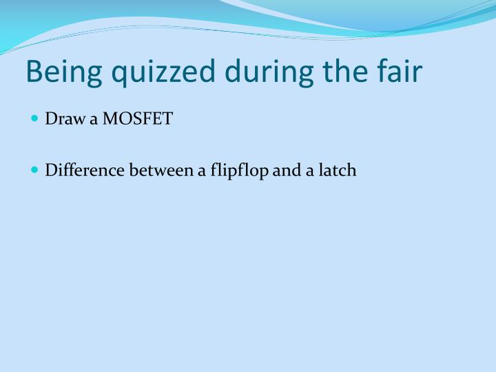 Being quizzed during the