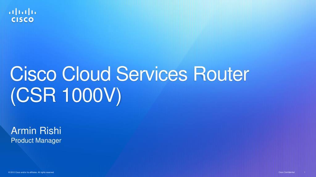 PPT - Cisco Cloud Services Router (CSR 1000V) PowerPoint