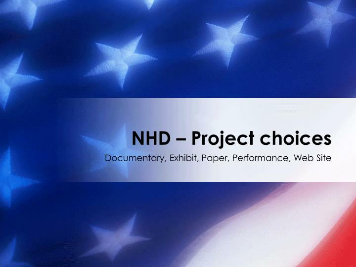 NHD – Project choices