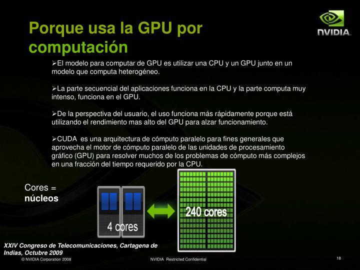 Porque usa la GPU por