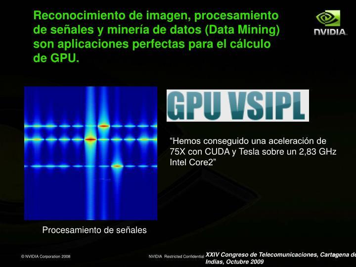Reconocimiento de imagen, procesamiento de señales y minería de datos (Data