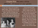 chapter five this entry will be different it s based on your gender