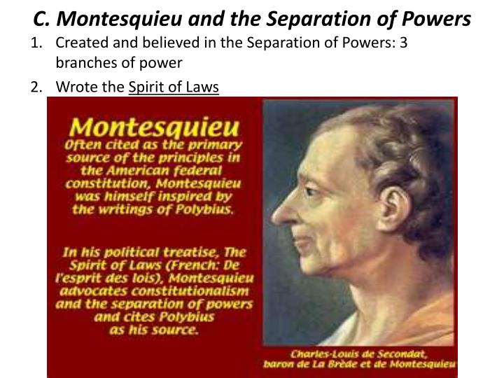 C. Montesquieu and the Separation of Powers