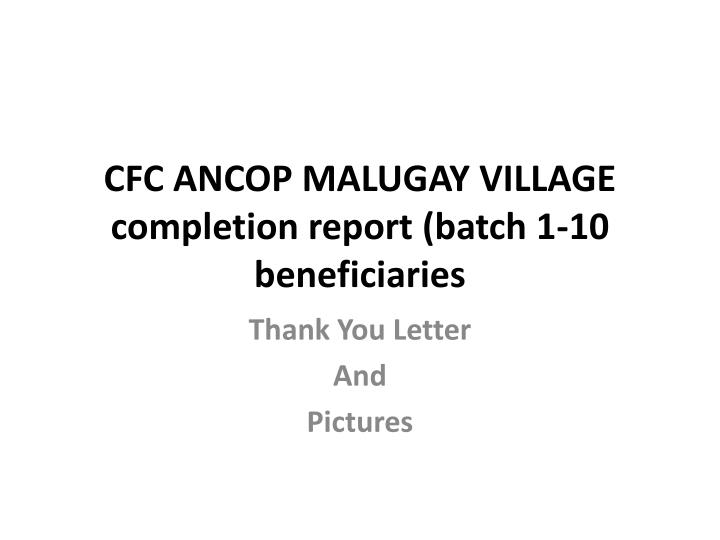 cfc ancop malugay village completion report batch 1 10 beneficiaries n.