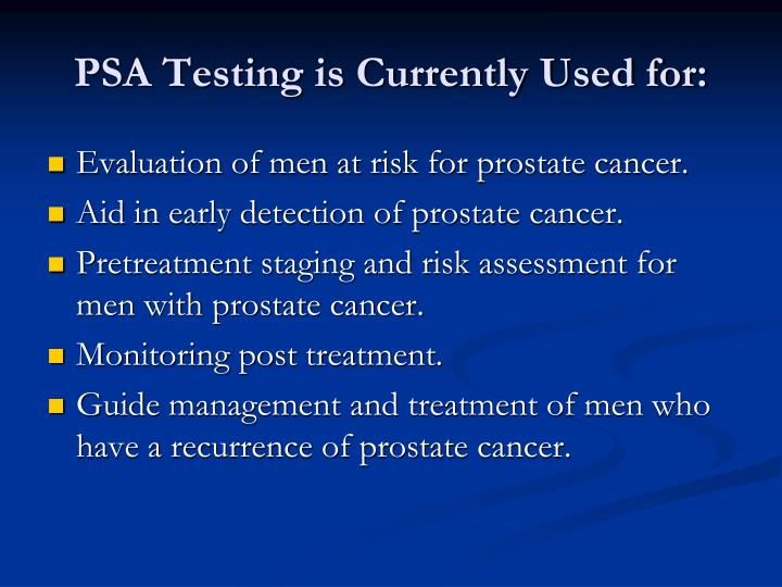PSA Testing is Currently Used for:
