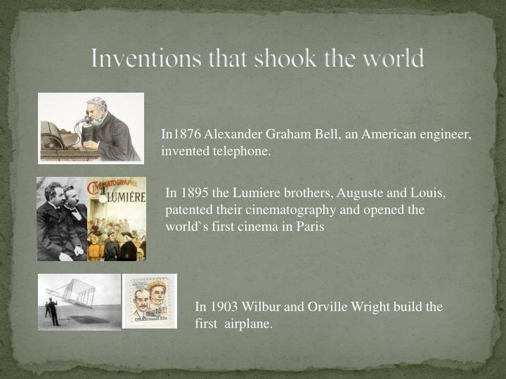 Inventions that shook the world