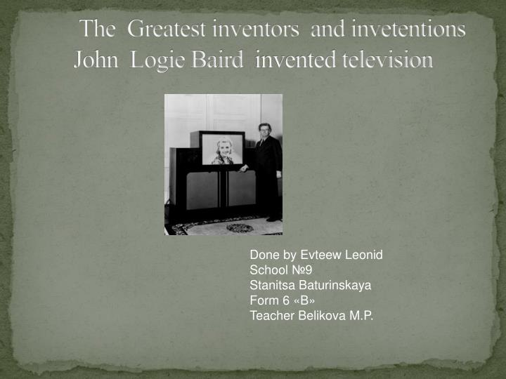 The greatest inventors and invetentions john logie baird invented television