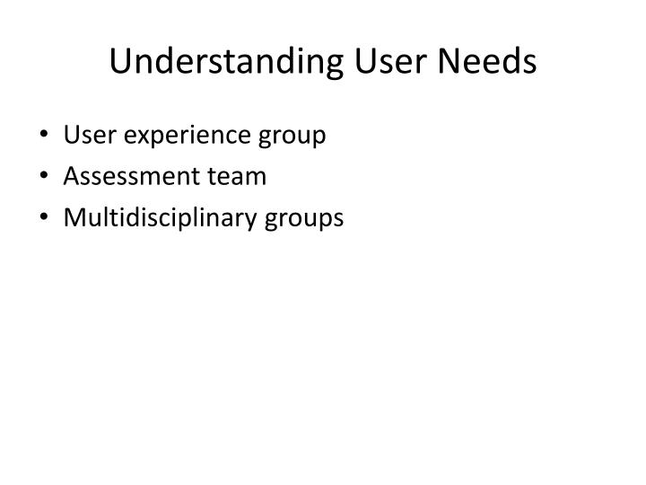 Understanding User Needs