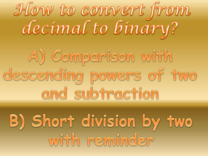 How to convert from decimal to binary?