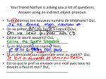 your friend nathan is asking you a lot of questions answer using an indirect object pronoun
