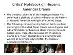 critics notebook on hispanic american drama