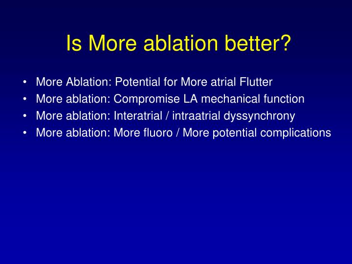 Is More ablation better?