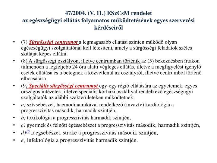 47/2004. (V. 11.)