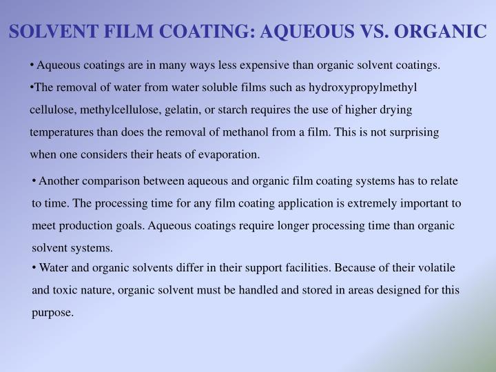 SOLVENT FILM COATING: AQUEOUS VS. ORGANIC