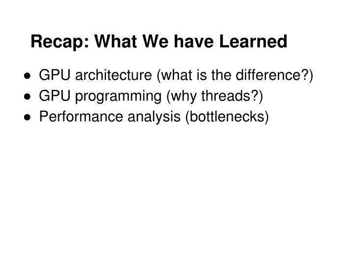 Recap: What We have Learned