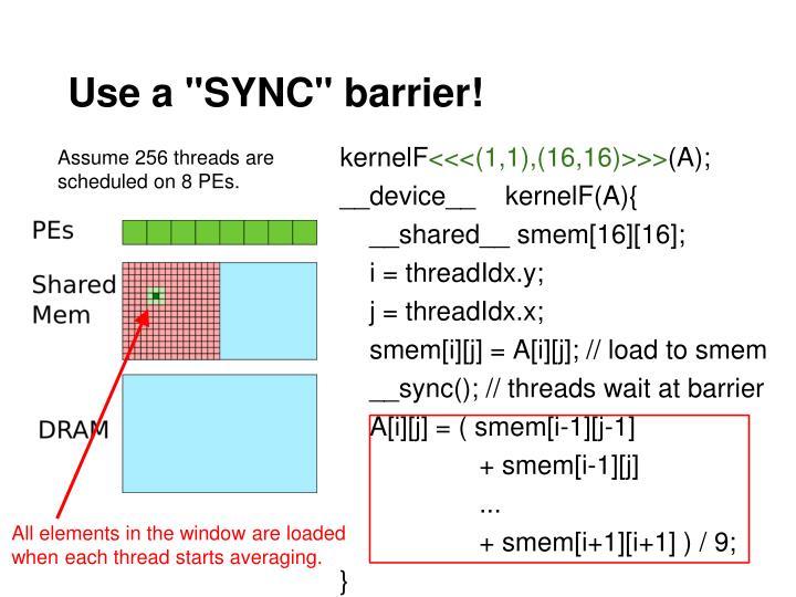 """Use a """"SYNC"""" barrier!"""