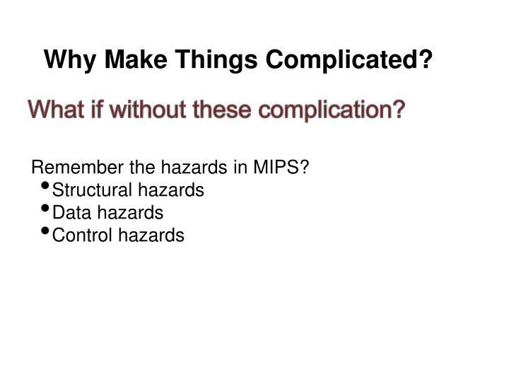 Why Make Things Complicated?