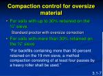 compaction control for oversize material